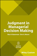 Judgment in Managerial Decision Making  Eighth Edition