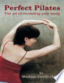 Perfect Pilates  The Art of Modeling Your Body