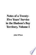 Notes Of A Twenty Five Years Service In The Hudson S Bay Territory