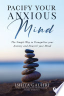 Pacify Your Anxious Mind