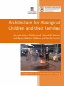 Architecture for Aboriginal Children and Families Cultures The Survival And Revival Of Cultures Relies