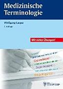 Medizinische Terminologie: Lehr- und Arbeitsbuch ; [mit vielen Übungen!]