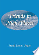 Friends in High Places Known Each Other Longer Than