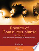 Physics of Continuous Matter  Second Edition