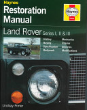 Land Rover Series I  II and III Restoration Manual