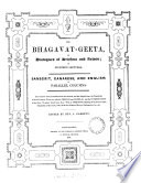 The Bhagavat geeta  or Dialogues of Krishna and Arjoon   Sansc   Canarese and Engl  The Engl  tr  by sir C  Wilkins  with his preface and notes  With an appendix containing Schlegel s Lat  tr  of the Geeta  with the Sansk  text   c   Ed  by J  Garrett
