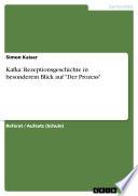 """Kafkas Rezeptionsgeschichte. Ein besonderer Blick auf """"Der Prozess"""""""