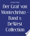 Der Graf von Montechristo   Band 1  DeWest Collection