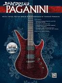 Shredding Paganini: Heavy Metal Guitar Meets Paganini Masterpieces, Book and CD