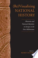 (Re)visualizing National History The Last Fifteen Years Have Seen Scholars Point