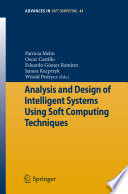 Analysis And Design Of Intelligent Systems Using Soft Computing Techniques book