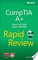 CompTIA A  Rapid Review  Exam 220 801 and Exam 220 802