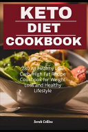 Keto Diet Cookbook 280 All Healthy Low Carb High Fat Recipe Cookbook For Weight Loss And Healthy Lifestyle