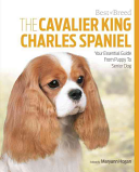 The Cavalier King Charles Your Essential Guide From Puppy To Senior Dog