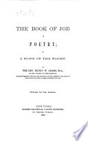 The Book of Job in Poetry  Or  a Song in the Night  By the Rev  Henry W  Adams   With Plates  Including a Portrait   Book PDF