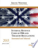 South Western Federal Taxation Internal Revenue Code of 1986 and Treasury Regulations  Annotated and Selected 2015