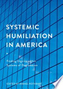 Systemic Humiliation in America