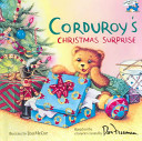 Corduroy's Christmas Surprise : friends, who will be spending christmas...