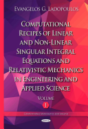 Computational Recipes Of Linear And Non Linear Singular Integral Equations And Relativistic Mechanics In Engineering And Applied Science