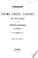 Parafrasi di salmi, treni, cantici ed inni sacri del sacerdote Quinto Sincero di Peccioli