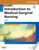 Study Guide for Introduction to Medical Surgical Nursing