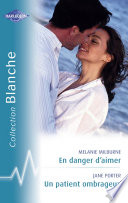 En danger d aimer   Un patient ombrageux  Harlequin Blanche