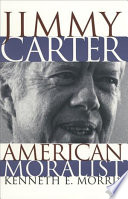 Jimmy Carter  American Moralist