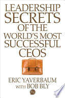 Leadership Secrets of the World s Most Successful CEOS Book PDF