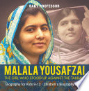 Malala Yousafzai   The Girl Who Stood Up Against the Taliban   Biography for Kids 9 12   Children s Biography Books