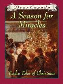 Dear Canada: A Season for Miracles