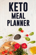 Keto Meal Planner Keto Diet Daily Food Journal Low Carb Meal Prep And Planning Grocery List Track Your Ketogenic Meals And Stick To Your