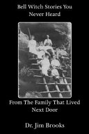 Bell Witch Stories You Have Never Heard