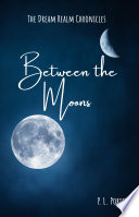 Between The Moons Book 1 Of The Dream Realm Chronicles