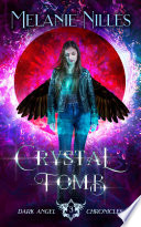 Crystal Tomb  Dark Angel Chronicles Book 3