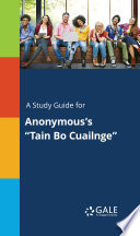 """A Study Guide for Anonymous's """"Tain Bo Cuailnge"""""""