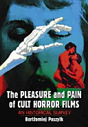 The Pleasure and Pain of Cult Horror Films: An Historical Survey