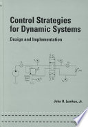 Control Strategies for Dynamic Systems