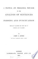 A practical and philological text-book on the analysis of sentences, parsing and punctuation