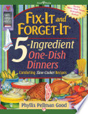 Fix It and Forget It 5 Ingredient One Dish Dinners