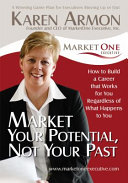Market Your Potential  Not Your Past