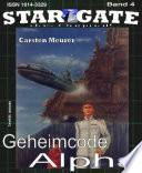 STAR GATE 004  Geheimcode Alpha