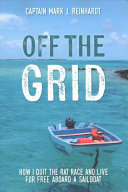 Off The Grid : nowhere to working three months a year...