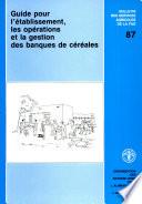 Guide pour l etablissement  les operations et la gestion des banques de cereales