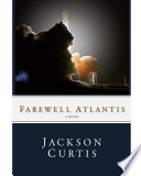 Farewell Atlantis : spiritual speculation. full of larger-than-life characters...