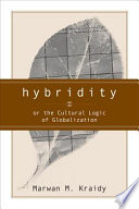 Hybridity  Or the Cultural Logic of Globalization