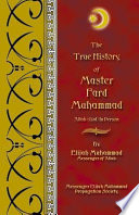 The True History of Master Fard Muhammad  Allah in Person