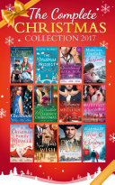 Mills & Boon Complete Christmas Collection 2017 (Mills & Boon E-Book Collections) : ...