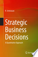 Strategic Business Decisions : engineering management in a structured manner....