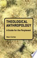 Theological Anthropology  A Guide for the Perplexed