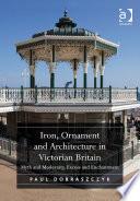 Iron  Ornament and Architecture in Victorian Britain